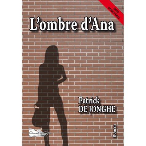 Patrick de Jonghe - L'ombre d'Ana.