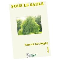 Patrick de Jonghe - Sous le saule.