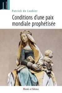 Patrick De Laubier - Conditions d'une paix mondiale prophétisée.