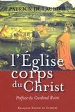 Patrick de Laubier - L'Eglise, corps du Christ - Une perspective catholique.