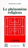 Patrick de Laubier - Le phénomène religieux.