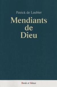 Patrick de Laubier - Mendiants de Dieu.