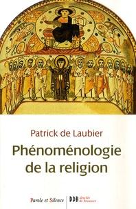 Patrick de Laubier - Phénoménologie de la religion.