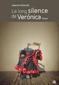 Patrick de Meerleer - Le long silence de Veronica.