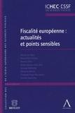 Patrick De Mets et Marie-Pierre Donéa - Fiscalité européenne : actualités et points sensibles.