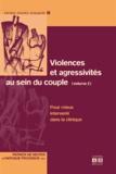 Patrick de Neuter et Nathalie Frogneux - Violences et agressivités au sein du couple - Volume 2 : Pour mieux intervenir dans la clinique.