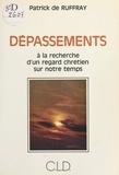 Patrick de Ruffray - Depassements.