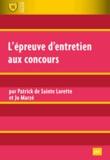 Patrick de Sainte Lorette et Jo Marzé - L'épreuve d'entretien aux concours.