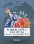 Patrick De Wever - Carnet de curiosités d'un géologue et autres brèves de laboratoire.