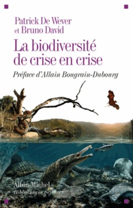 Patrick de Wever et Bruno David - La biodiversité de crise en crise.