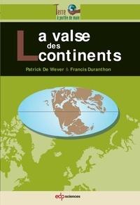 Patrick De Wever et Francis Duranthon - La valse des continents.