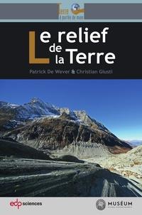 Patrick de Wever et Christian Giusti - Le relief de la Terre.