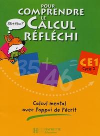 Patrick Debû et Daniel Peynichou - Pour comprendre le calcul réfléchi CE1 - Calcul mental avec l'appui de l'écrit.