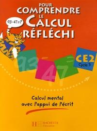 Patrick Debû et Daniel Peynichou - Pour comprendre le calcul réfléchi CE2 Cycle 3 - Calcul mental avec l'appui de l'écrit.
