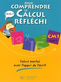 Patrick Debû et Daniel Peynichou - Pour comprendre le calcul réfléchi CM1 - Calcul mental avec l'appui de l'écrit.