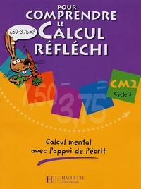 Patrick Debû et Daniel Peynichou - Pour comprendre le calcul réfléchi CM2 - Calcul mental avec l'appui de l'écrit.