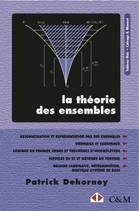 Patrick Dehornoy - La théorie des ensembles - Introduction à une théorie de l'infini et des grands cardinaux.