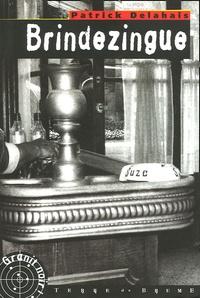 Patrick Delahais - Brindezingue.