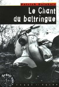Patrick Delahais - Le Chant du baltringue.