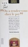 Patrick Delaroche - On a rendez-vous chez le psy.