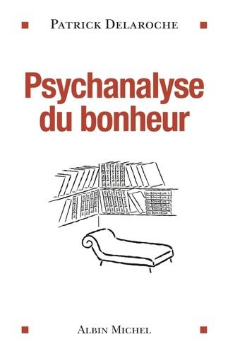 Psychanalyse du bonheur