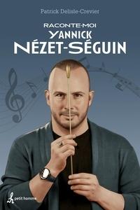 Patrick Delisle-crevier - Raconte-moi Yannick Nézet-Séguin - Nº 50.