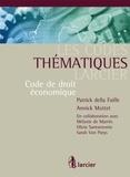 Patrick Della Faille et Annick Nottet - Le codes thématiques Larcier : code de droit économique annoté.