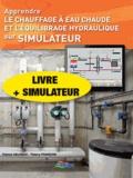 Patrick Delpech et Thierry François - Apprendre le chauffage à eau chaude et l'équilibrage hydraulique sur simulateur - Livre + simulateur.