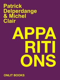Patrick Delperdange et Michel Clair - Apparitions.