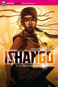 Patrick Delperdange - Ishango Tome 2 : La voix du marabout.