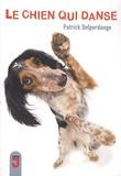 Patrick Delperdange - Le chien qui danse.