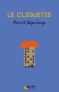 Patrick Delperdange - Le Cliquetis.