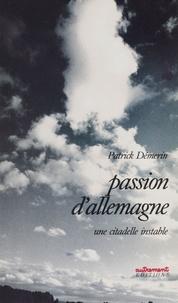 Patrick Démerin - Passion d'Allemagne.