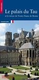 Patrick Demouy - Le palais du Tau et le trésor de Notre-Dame de Reims.