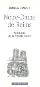 Patrick Demouy - Notre-Dame de Reims - Sanctuaire de la royauté sacrée.