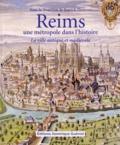 Patrick Demouy - Reims, une métropole dans l'histoire - La ville antique et médiévale.