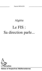 Patrick Denaud - Algérie, FIS - Sa direction parle.