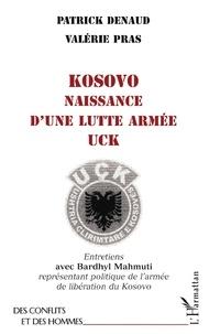 Patrick Denaud et Valérie Pras - Kosovo - Naissance d'une lutte armée UCK.