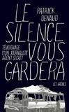 Patrick Denaud - Le silence vous gardera - Journaliste et agent secret.