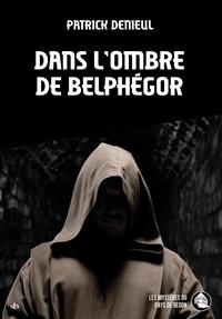 Patrick Denieul - Dans l'ombre de Belphégor.