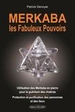 Patrick Denoyer - Merkaba - Les fabuleux pouvoirs.