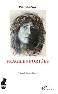 Patrick Deny - Fragiles portées.