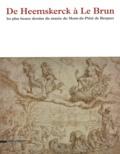 Patrick Descamps - De Heemskerck à Le Brun - Les plus beaux dessins du musée du Mont-de-Piété de Bergues.