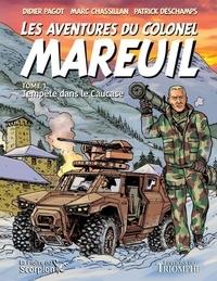 Patrick Deschamps et Marc Chassilan - Les Aventures du colonel Mareuil - Tome 1 - Tempête dans le Caucase.