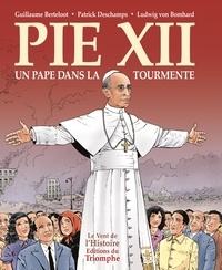 Patrick Deschamps et Ludwig Von Bomhard - Pie XII - Un Pape dans la tourmente.
