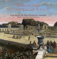 Patrick Devedjian - L'Orangerie du château de sceaux - Uneoeuvre de Jules Hardouin-Mansart.