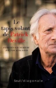 Patrick Deville - Le tapis volant de Patrick Deville - Entretien sur l'écriture avec Pascaline David.