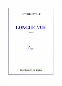 Patrick Deville - Longue vue.