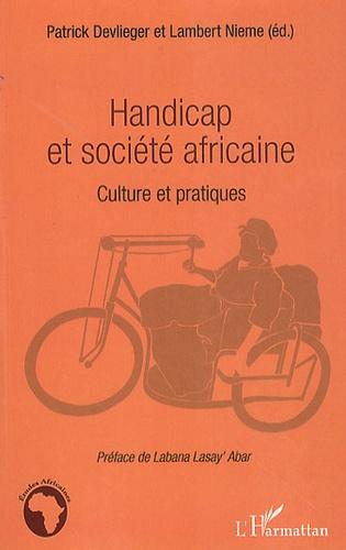 Patrick Devlieger et Lambert Nieme - Handicap et société africaine - Culture et pratiques.