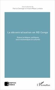 Patrick Devlieger et Hilaire Mbiye Lumbala - La décentralisation en RD Congo - Enjeux juridiques, politiques, socio-économiques et culturels.